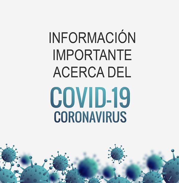 Información importante acerca del COVID-19 coronavirus